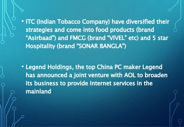 """• ITC (Indian Tobacco Company) have diversified their strategies and come into food products (brand """"Asirbaad"""") and FMCG (..."""
