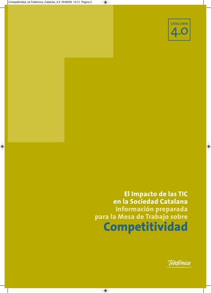 El Impacto de las TIC       en la Sociedad Catalana        Información preparada para la Mesa de Trabajo sobre   Competiti...