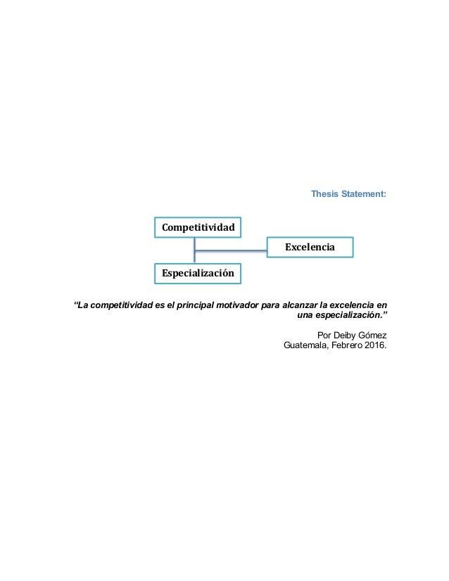 """Thesis Statement: """"La competitividad es el principal motivador para alcanzar la excelencia en una especialización."""" Por De..."""