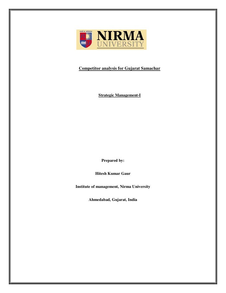Competitor analysis for Gujarat Samachar                 Strategic Management-I                   Prepared by:            ...