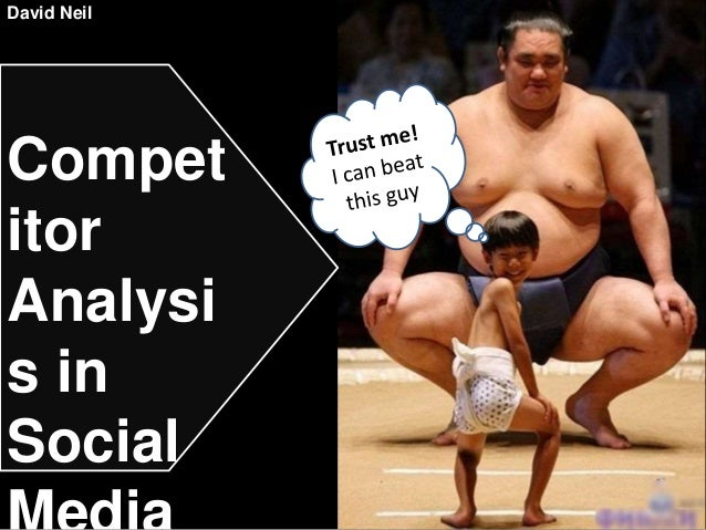 David Neil  Compet  itor  Analysi  s in  Social  Media