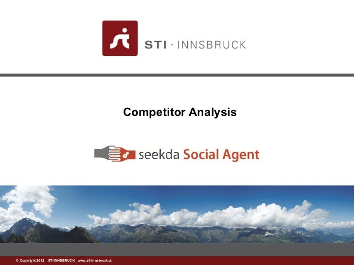Competitor Analysis©www.sti-innsbruck.at INNSBRUCK www.sti-innsbruck.at Copyright 2012 STI