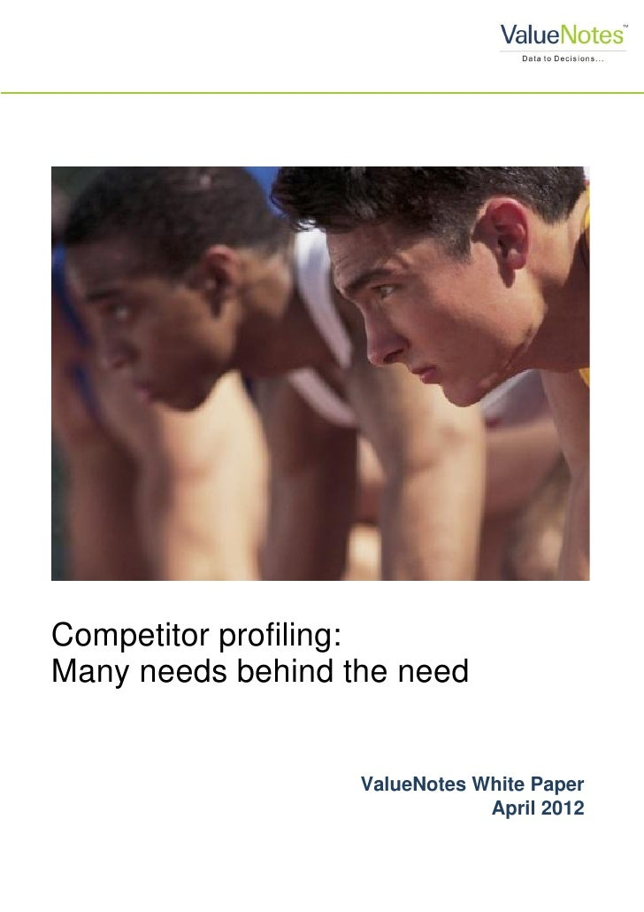 Competitor profiling:Many needs behind the need                   ValueNotes White Paper                               Apr...