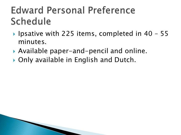 edwards personal preference schedule Edwards personal preference schedule epps adalah singkatan dari edwards personal preference schedule, suatu alat inventory yang dikembangkan oleh allen l edwards dari universitas washington usa.