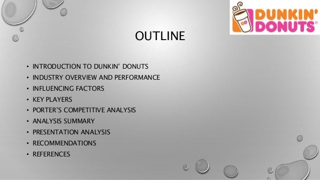 dunkin donut analysis Customers of dunkin donuts are the millennial and middle age group.