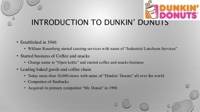 dunkin donuts business model Pamela worked on the business model canvas – informa±on used to complete this part was gleamed from the bibliography pamela calculated dunkin donuts.
