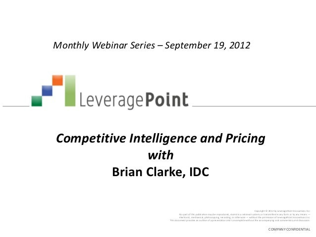 Monthly Webinar Series – September 19, 2012Competitive Intelligence and Pricing               with         Brian Clarke, I...
