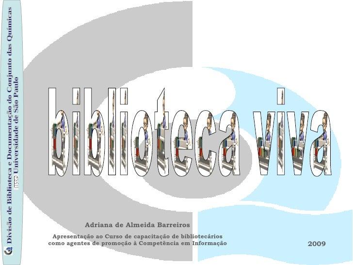 Divisão de Biblioteca e Documentação do Conjunto das Químicas Universidade de São Paulo 2009 Adriana de Almeida Barreiros ...