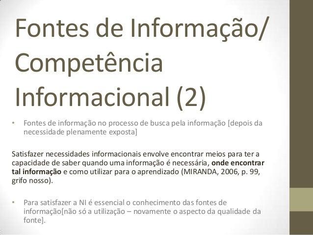 Fontes de Informação/CompetênciaInformacional (2)•   Fontes de informação no processo de busca pela informação [depois da ...