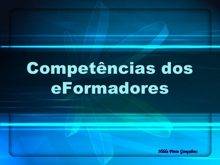 Competências dos eFormadores Hilda Pinto Gonçalves