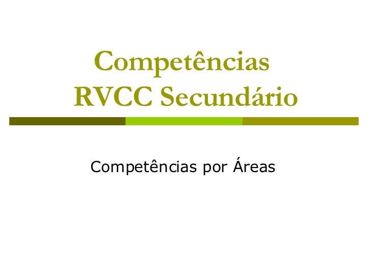 Competências  RVCC Secundário Competências por Áreas