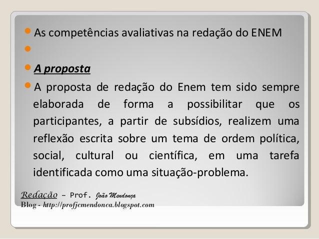 As competências avaliativas na redação do ENEM  A proposta A  proposta de redação do Enem tem sido sempre elaborada de...