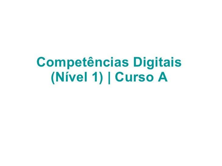 Competências Digitais  (Nível 1) | Curso A