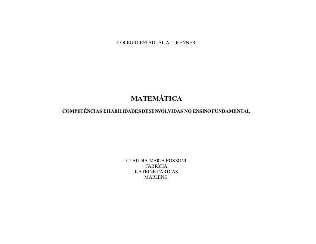 COLÉGIO ESTADUAL A. J. RENNER                      MATEMÁTICACOMPETÊNCIAS E HABILIDADES DESENVOLVIDAS NO ENSINO FUNDAMENTA...