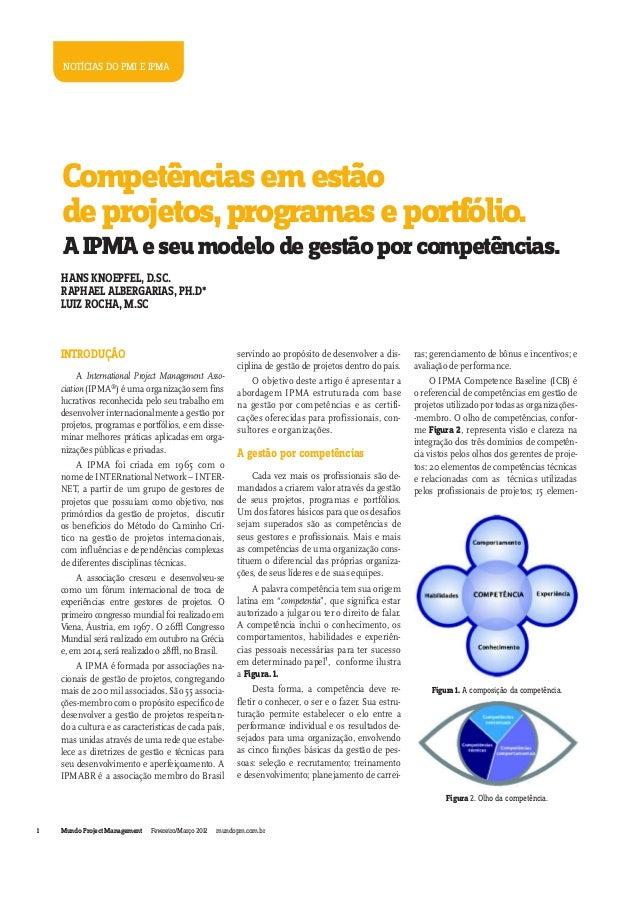 NOTÍCIAS DO PMI E IPMA    Competências em estão    de projetos, programas e portfólio.    A IPMA e seu modelo de gestão po...