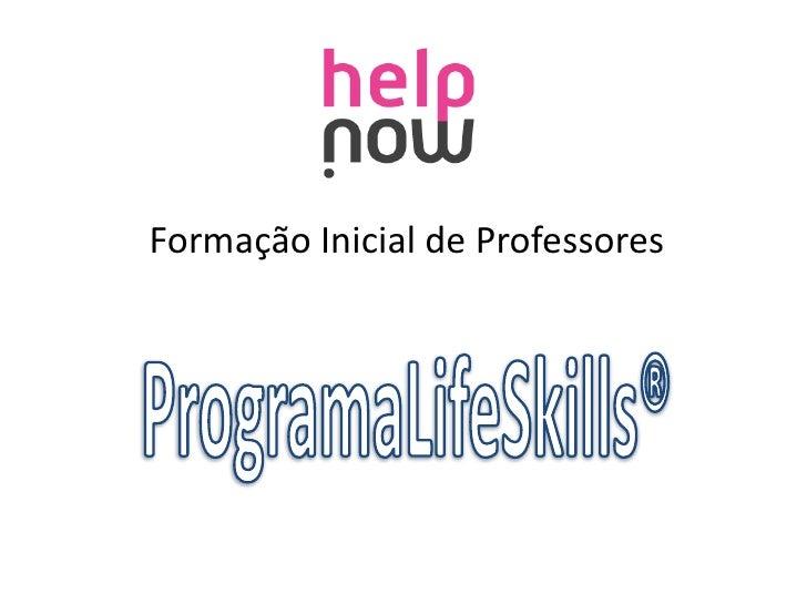 Formação Inicial de Professores<br />ProgramaLifeSkills®<br />