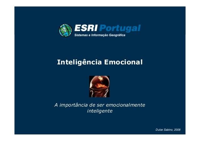 Inteligência Emocional A importância de ser emocionalmente inteligente Dulce Sabino, 2008