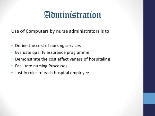 uses of computer in hospital and The use of computers in hospital clinical nursing and implications for the education of nurses were studied with a sample of 130 hospitals of concern was how computers were used, which hospital personnel used computers in health care, costs to educate staff nurses, and who teaches nurses about .