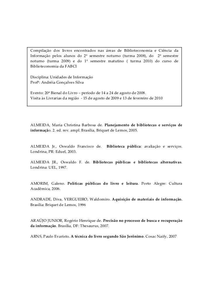 Compilação dos livros encontrados nas áreas de Biblioteconomia e Ciência daInformação pelos alunos do 2º s...
