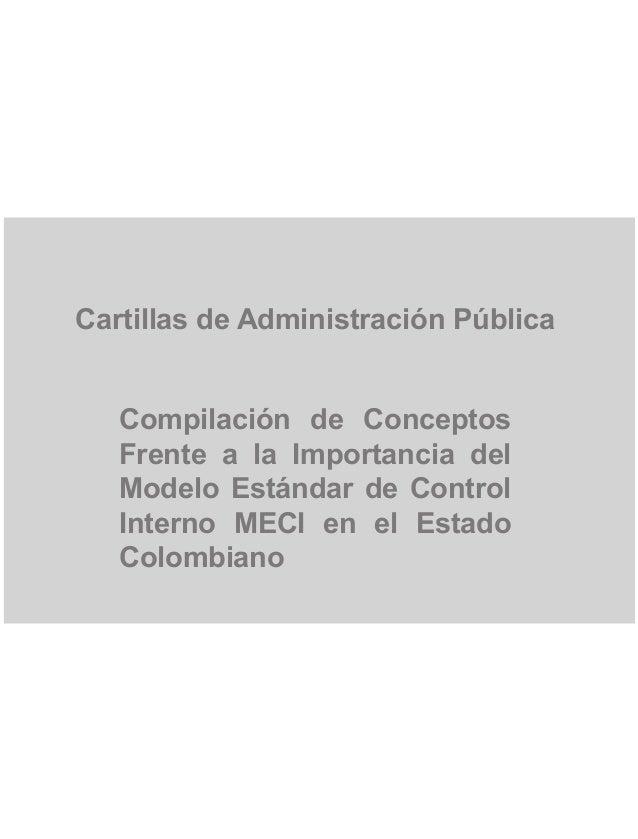 Cartillas de Administración Pública Compilación de Conceptos Frente a la Importancia del Modelo Estándar de Control Intern...