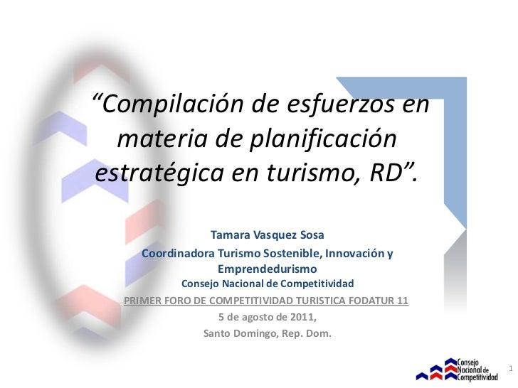 """""""Compilación de esfuerzos en  materia de planificaciónestratégica en turismo, RD"""".                Tamara Vasquez Sosa     ..."""