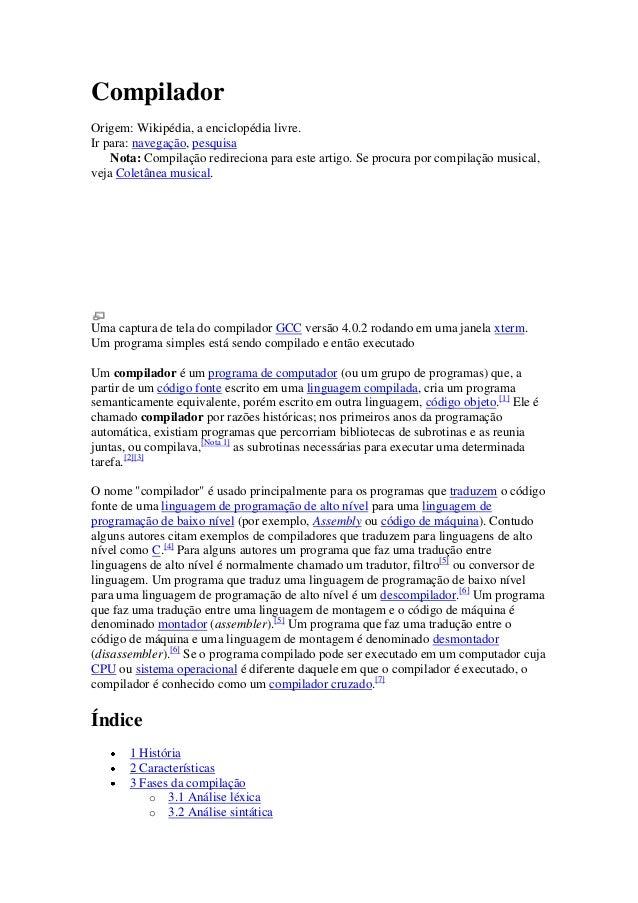 CompiladorOrigem: Wikipédia, a enciclopédia livre.Ir para: navegação, pesquisa    Nota: Compilação redireciona para este a...