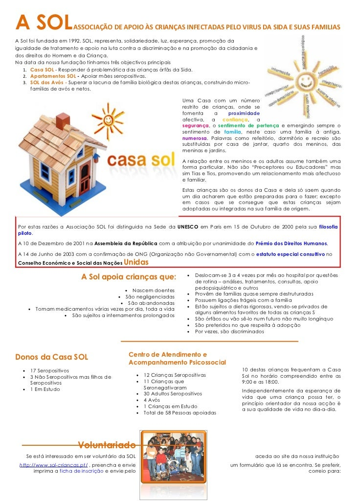 A SOL                      ASSOCIAÇÃO DE APOIO ÀS CRIANÇAS INFECTADAS PELO VIRUS DA SIDA E SUAS FAMILIASA Sol foi fundada ...