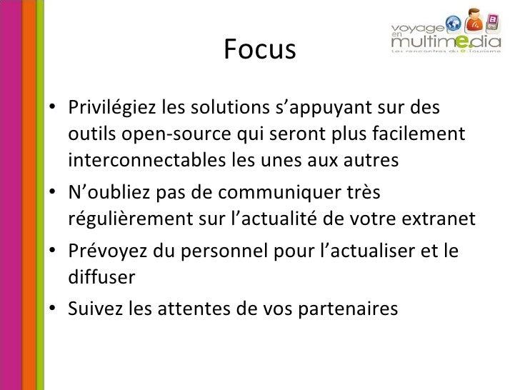Focus <ul><li>Privilégiez les solutions s'appuyant sur des outils open-source qui seront plus facilement interconnectables...