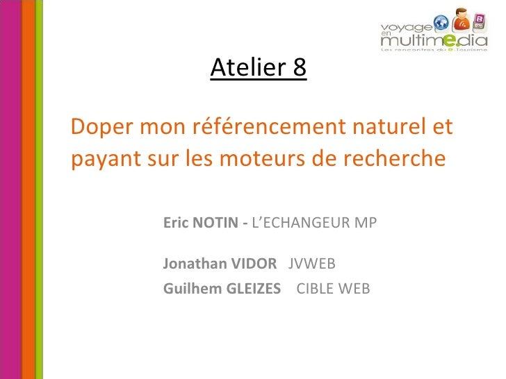 Atelier 8   Doper mon référencement naturel et payant sur les moteurs de recherche Eric NOTIN -  L'ECHANGEUR MP Jonathan V...