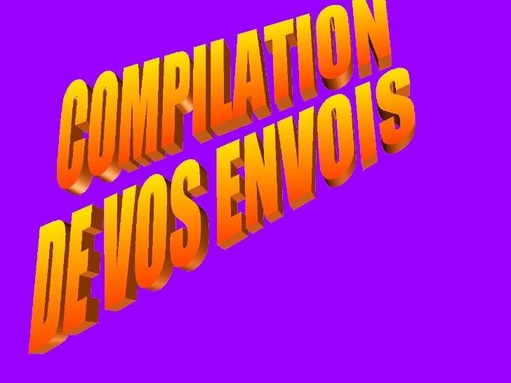 COMPILATION  DE VOS ENVOIS