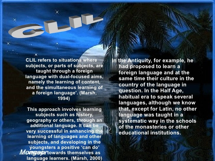 ' CLIL refers to situations where subjects, or parts of subjects, are taught through a foreign language with dual-focused ...
