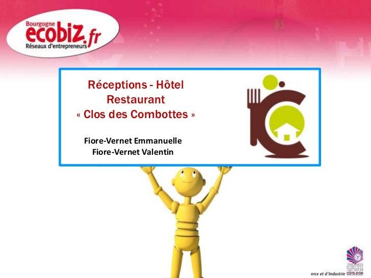 Réceptions - Hôtel  Restaurant<br />«Clos des Combottes»<br />Fiore-Vernet Emmanuelle <br />Fiore-Vernet Valentin<br />