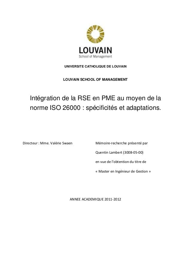 I  UNIVERSITE CATHOLIQUE DE LOUVAIN  LOUVAIN SCHOOL OF MANAGEMENT  Intégration de la RSE en PME au moyen de la norme ISO 2...