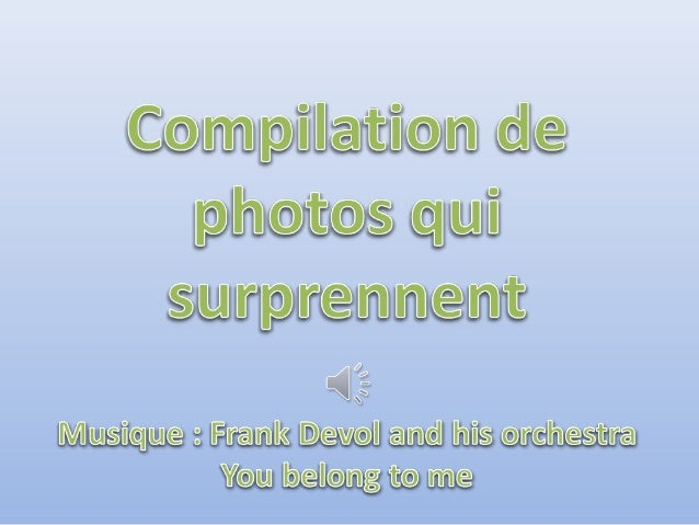 Compilation de photos qui surprennent