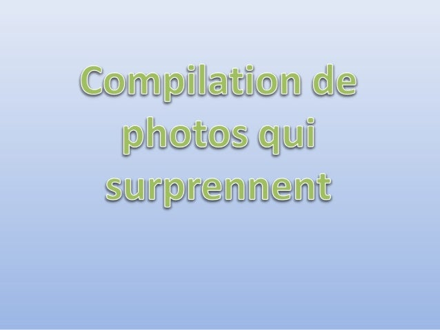 Compilation de photos_qui_surprennent
