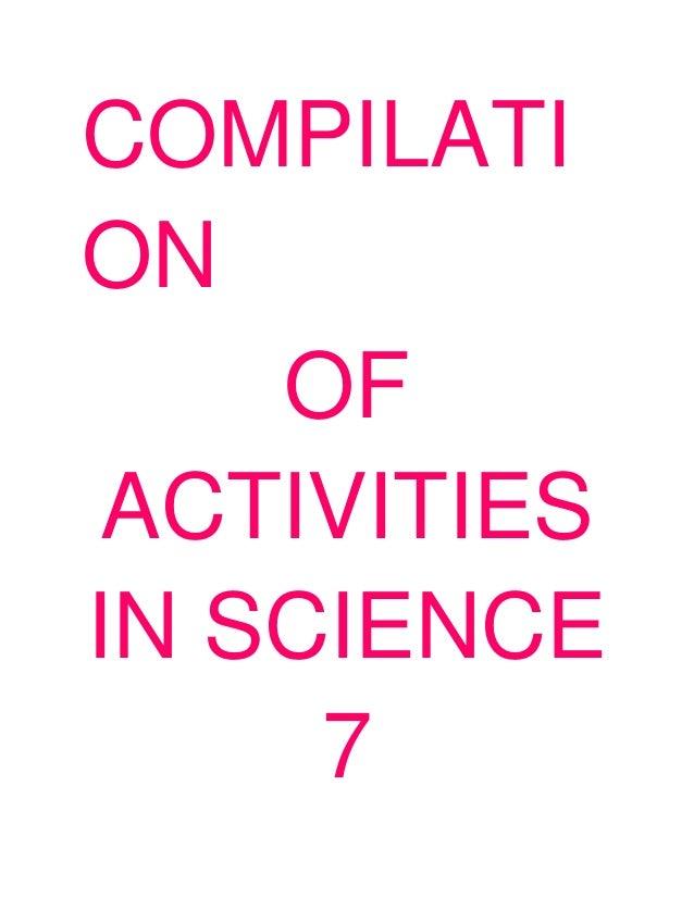 COMPILATION    OF ACTIVITIESIN SCIENCE     7
