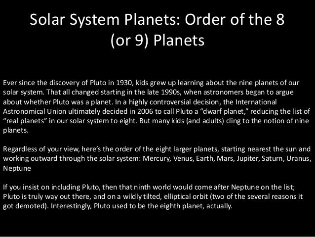 the question whether pluto is a planet of our solar system or not Planet: a non-luminous celestial body larger than an asteroid or  the iau  therefore resolves that planets and other bodies in our solar system, except   calling pluto a planet, a dwarf planet, a kuiper belt object, or the king of the ice  dwarfs  if its physical characteristics are similar to those of the other known  planets in our.