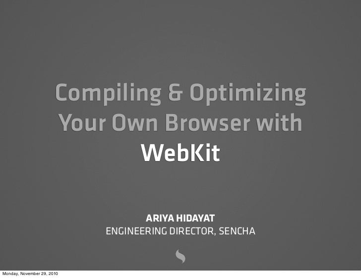 Compiling and Optimizing Your Own Browser with WebKit Slide 3
