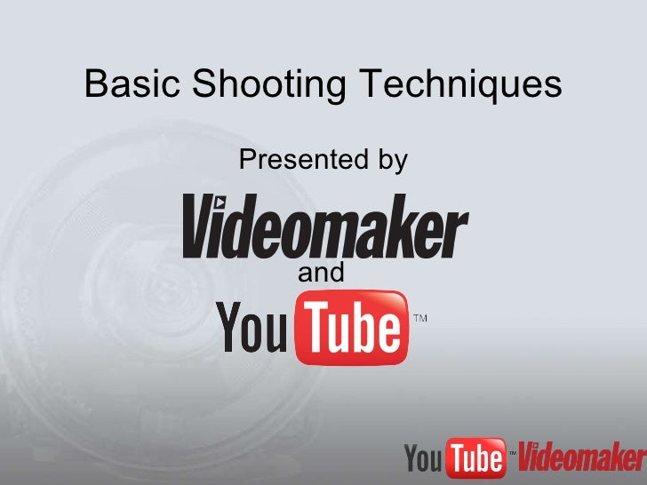 Basic Shooting Techniques Presented by and