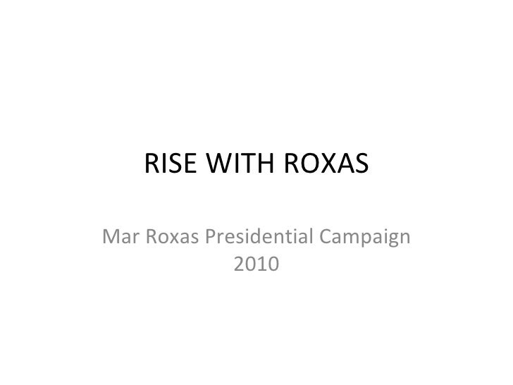 RISE WITH ROXAS Mar Roxas Presidential Campaign 2010