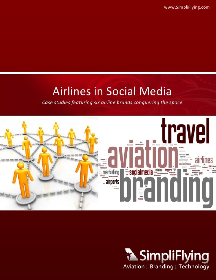 www.SimpliFlying.com         Airlines in Social Media Case studies featuring six airline brands conquering the space      ...
