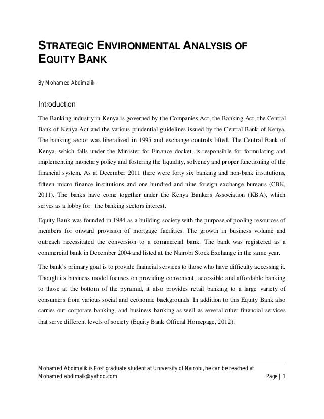 STRATEGIC ENVIRONMENTAL ANALYSIS OFEQUITY BANKBy Mohamed AbdimalikIntroductionThe Banking industry in Kenya is governed by...