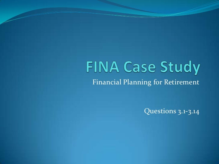 Financial Planning for Retirement               Questions 3.1-3.14