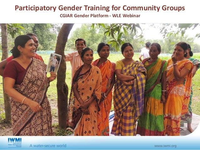 Participatory Gender Training for Community Groups CGIAR Gender Platform - WLE Webinar