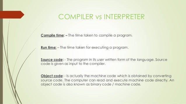 Difference between compiler and interpreter ppt.