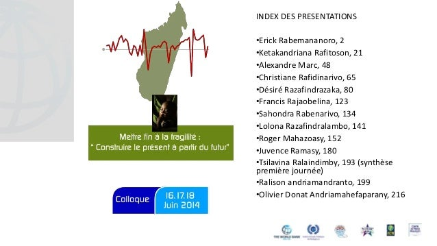 INDEX DES PRESENTATIONS •Erick Rabemananoro, 2 •Ketakandriana Rafitoson, 21 •Alexandre Marc, 48 •Christiane Rafidinarivo, ...
