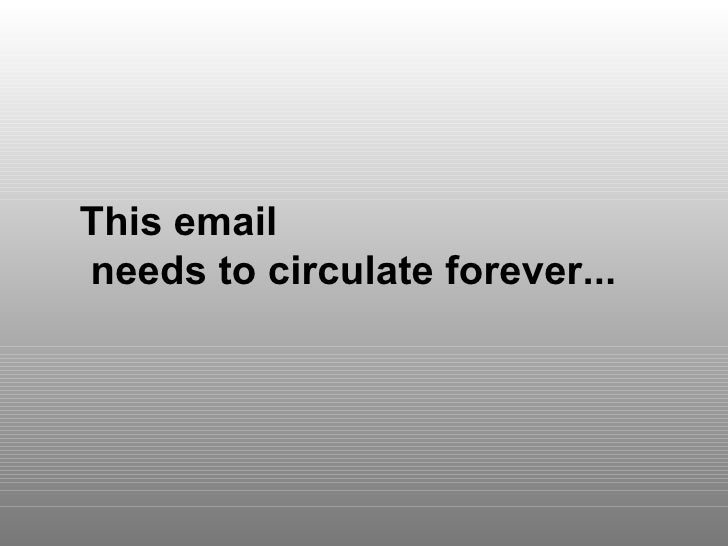 This email  needs to circulate forever...