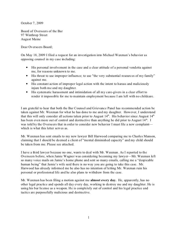 October 7, 2009Board of Overseers of the Bar97 Winthrop StreetAugust MaineDear Overseers Board;On May 18, 2009 I filed a r...