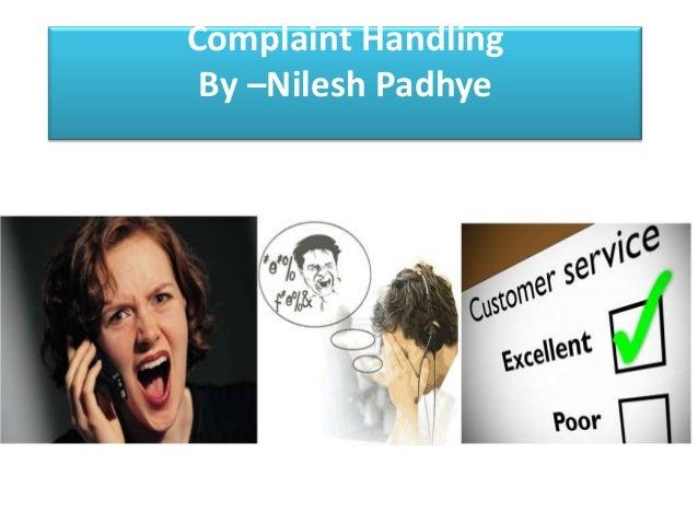 Complaint Handling By –Nilesh Padhye