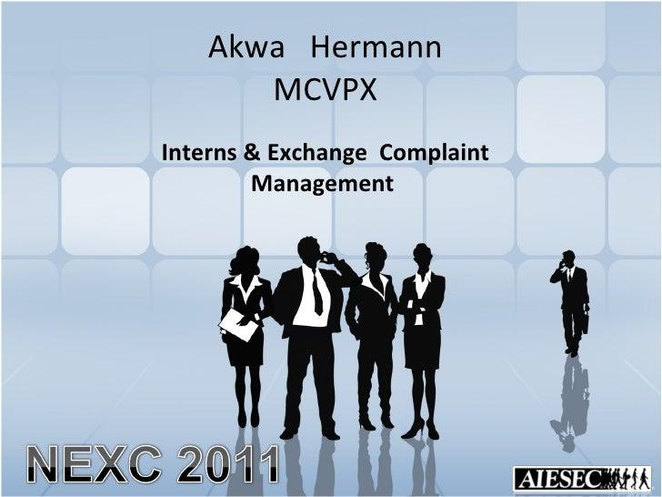 Akwa  Hermann MCVPX Interns & Exchange  Complaint Management